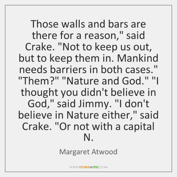 "Those walls and bars are there for a reason,"" said Crake. ""Not ..."
