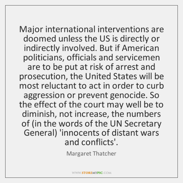 Major international interventions are doomed unless the US is directly or indirectly ...