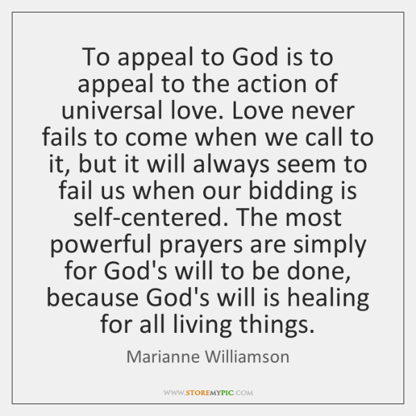 To appeal to God is to appeal to the action of universal ...