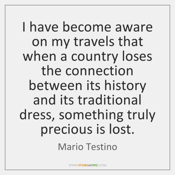 I have become aware on my travels that when a country loses ...