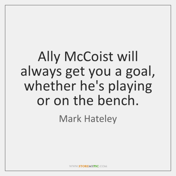 Ally McCoist will always get you a goal, whether he's playing or ...