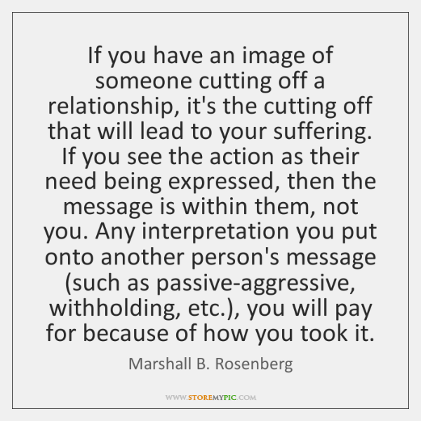 If you have an image of someone cutting off a relationship, it's ...