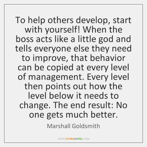 To help others develop, start with yourself! When the boss acts like ...