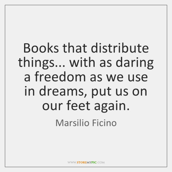 Books that distribute things... with as daring a freedom as we use ...