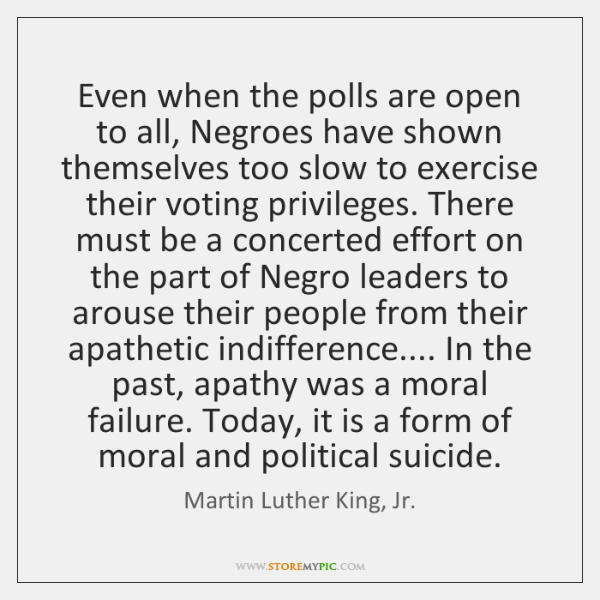 Even when the polls are open to all, Negroes have shown themselves ...