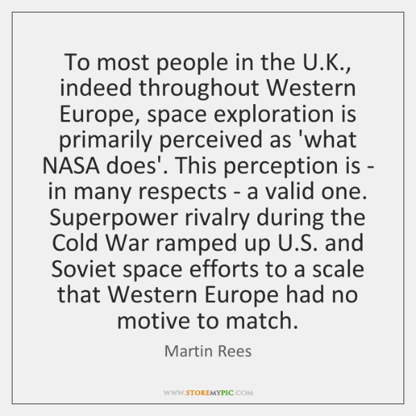 To most people in the U.K., indeed throughout Western Europe, space ...