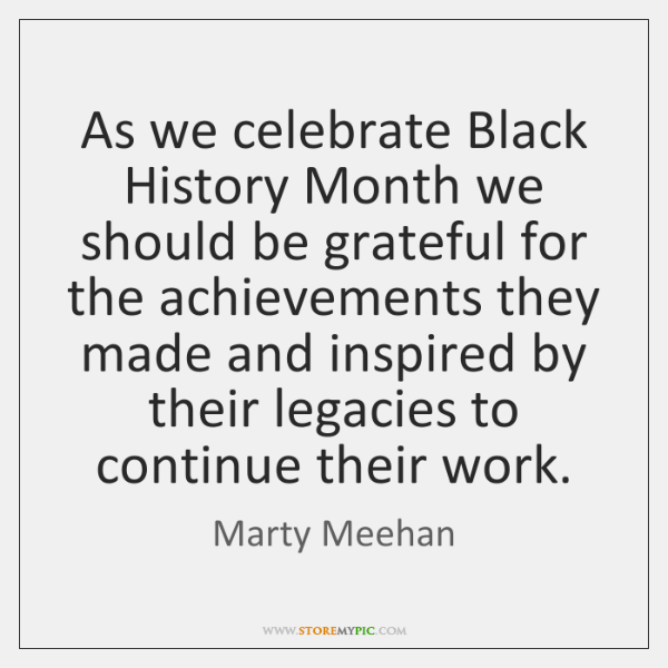 As we celebrate Black History Month we should be grateful for the ...