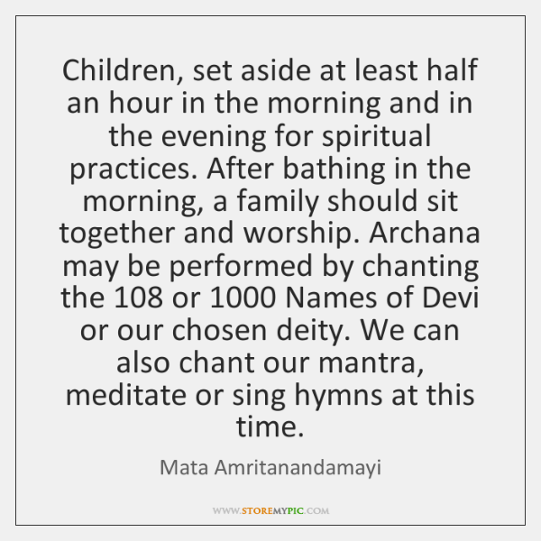 Children, set aside at least half an hour in the morning and ...