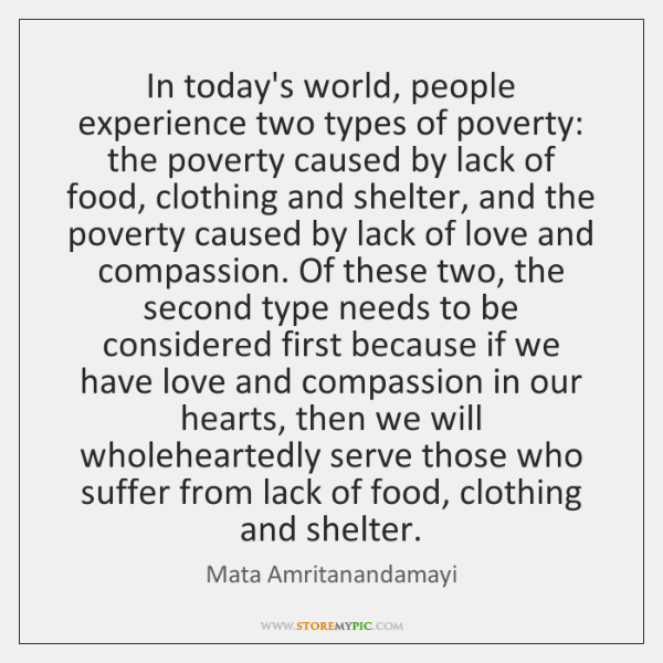 In today's world, people experience two types of poverty: the poverty caused ...