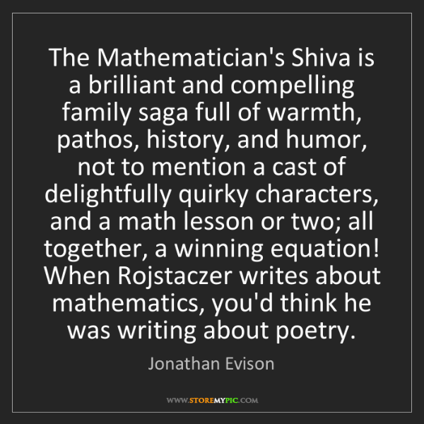 Jonathan Evison: The Mathematician's Shiva is a brilliant and compelling...