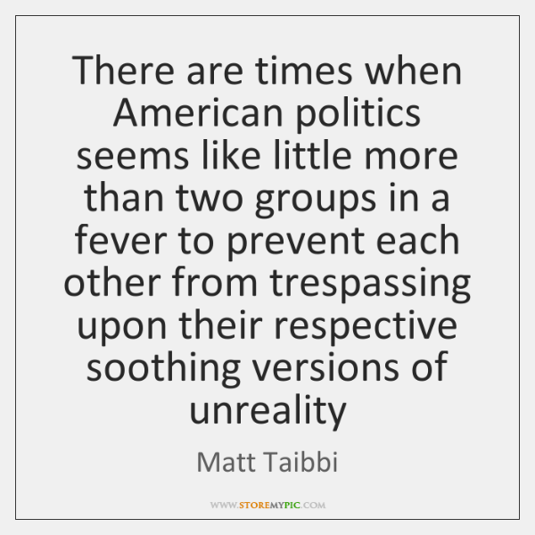 There are times when American politics seems like little more than two ...