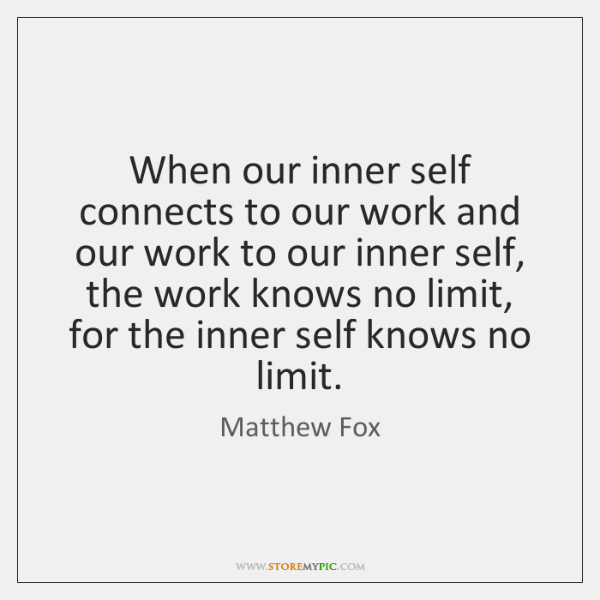When our inner self connects to our work and our work to ...