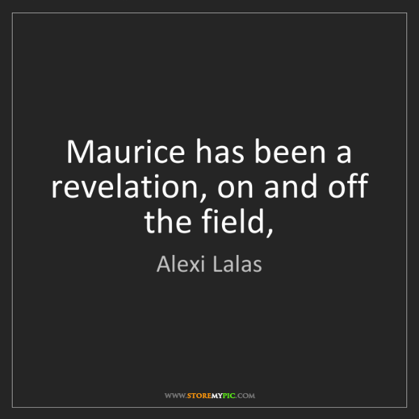 Alexi Lalas: Maurice has been a revelation, on and off the field,
