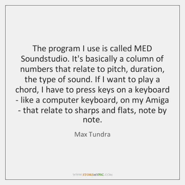 The program I use is called MED Soundstudio. It's basically a column ...