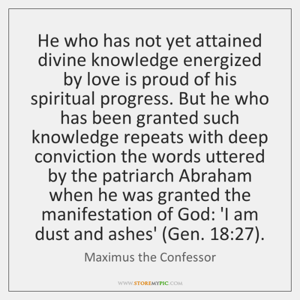 He who has not yet attained divine knowledge energized by love is ...