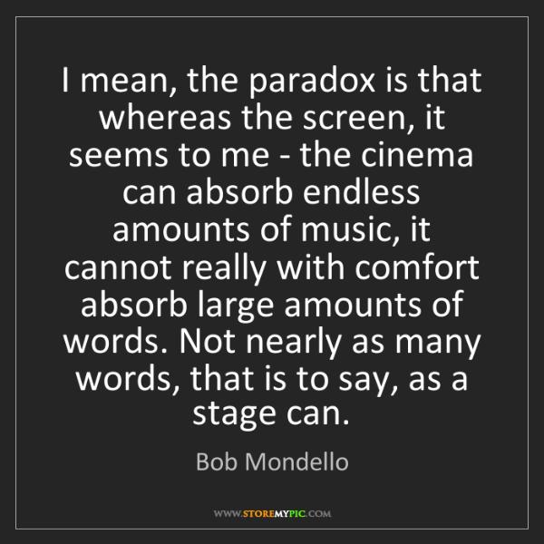 Bob Mondello: I mean, the paradox is that whereas the screen, it seems...