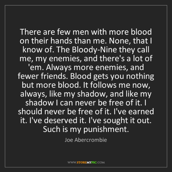 Joe Abercrombie: There are few men with more blood on their hands than...
