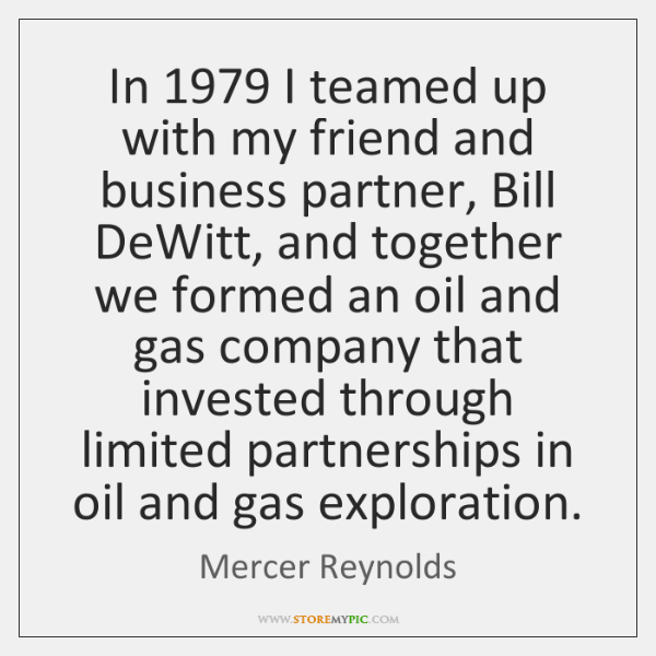In 1979 I teamed up with my friend and business partner, Bill DeWitt, ...