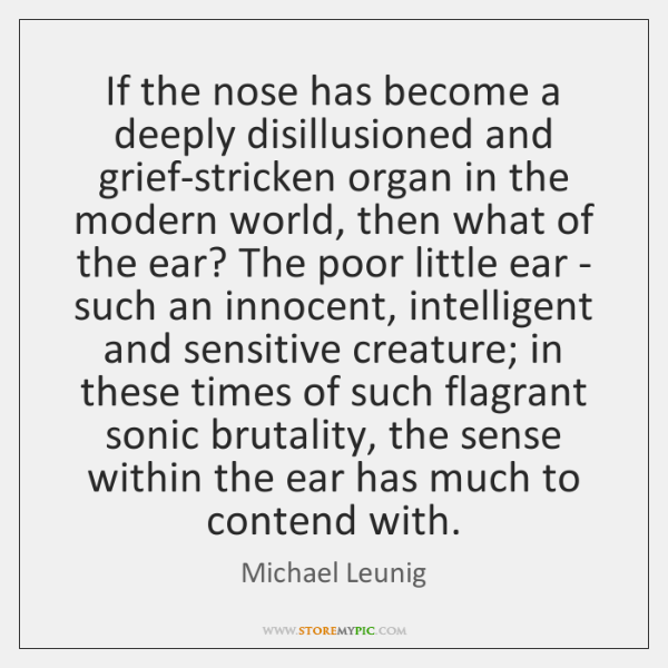 If the nose has become a deeply disillusioned and grief-stricken organ in ...