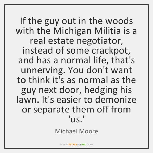 If the guy out in the woods with the Michigan Militia is ...