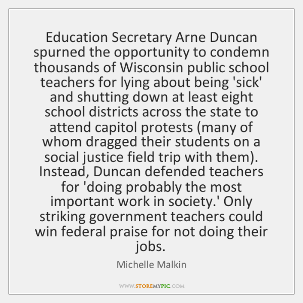 Education Secretary Arne Duncan spurned the opportunity to condemn thousands of Wisconsin ...