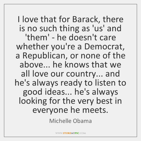 I love that for Barack, there is no such thing as 'us' ...