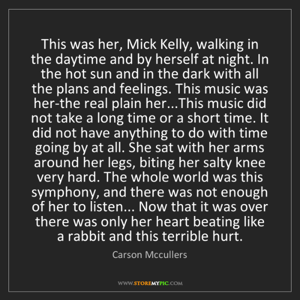 Carson Mccullers: This was her, Mick Kelly, walking in the daytime and...