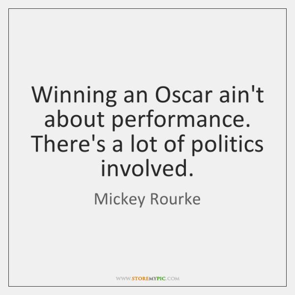 Winning an Oscar ain't about performance. There's a lot of politics involved.