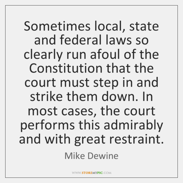 Sometimes local, state and federal laws so clearly run afoul of the ...