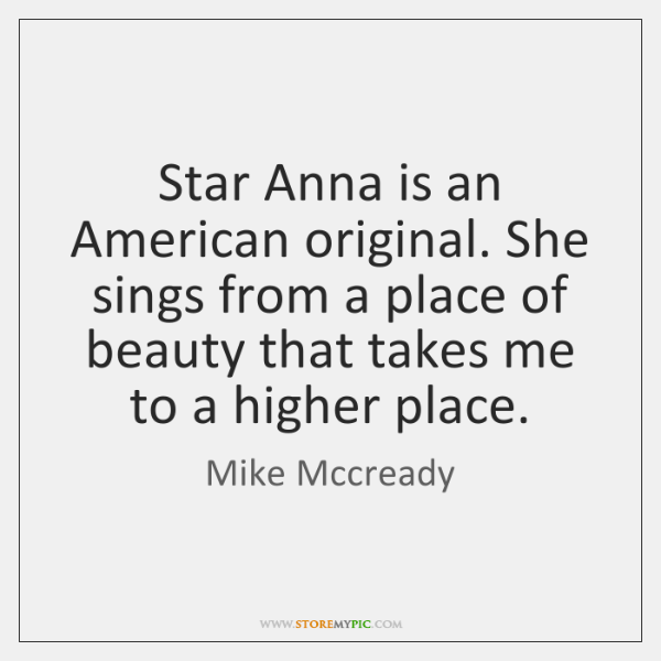 Star Anna is an American original. She sings from a place of ...
