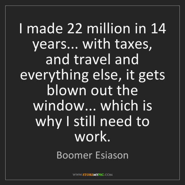 Boomer Esiason: I made 22 million in 14 years... with taxes, and travel...