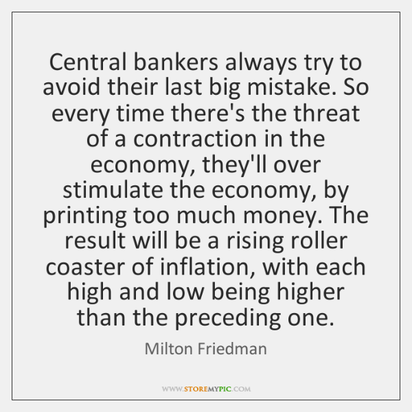 Central bankers always try to avoid their last big mistake. So every ...