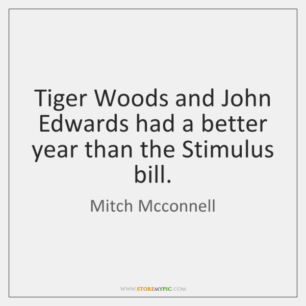 Tiger Woods and John Edwards had a better year than the Stimulus ...