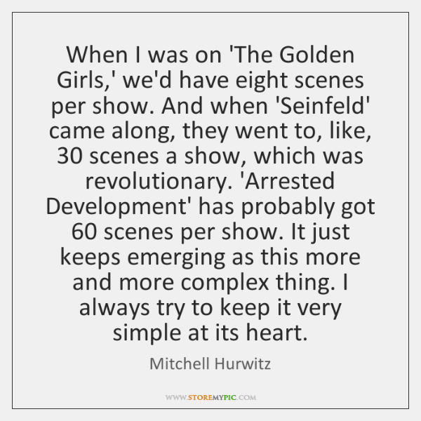 When I was on 'The Golden Girls,' we'd have eight scenes ...