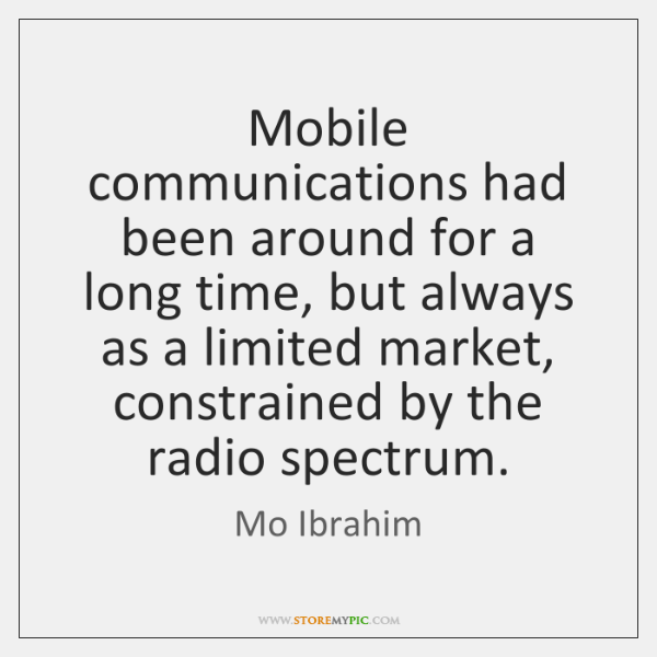 Mobile communications had been around for a long time, but always as ...
