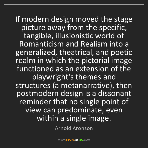 Arnold Aronson: If modern design moved the stage picture away from the...