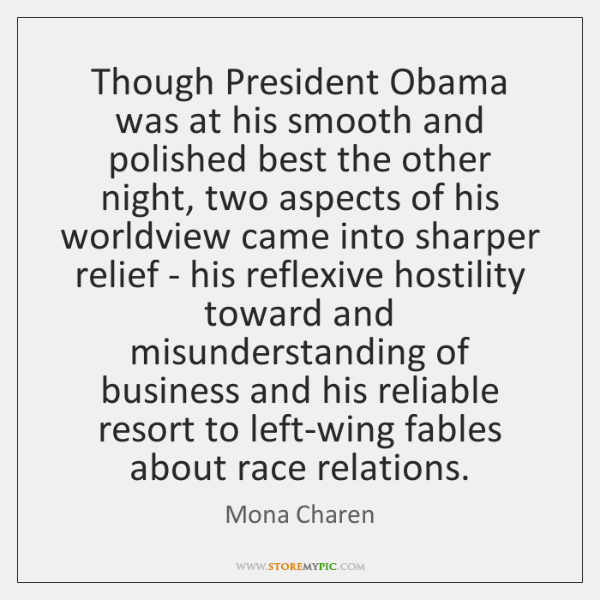 Though President Obama was at his smooth and polished best the other ...