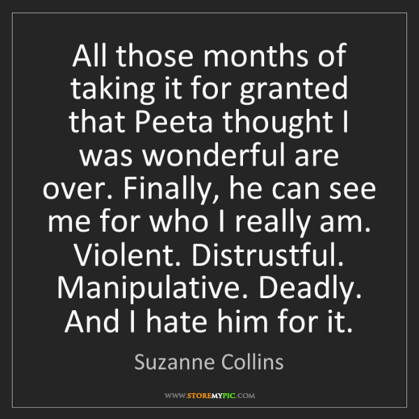 Suzanne Collins: All those months of taking it for granted that Peeta...