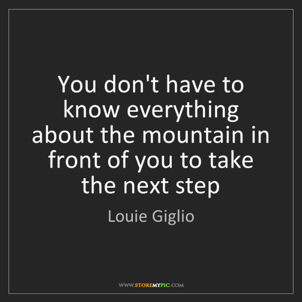 Louie Giglio: You don't have to know everything about the mountain...