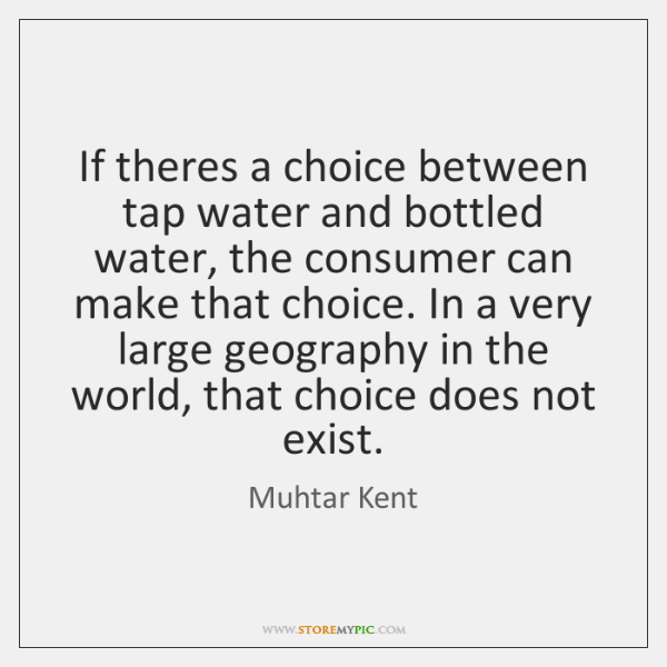 If theres a choice between tap water and bottled water, the consumer ...