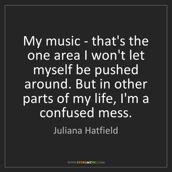 Juliana Hatfield: My music - that's the one area I won't let myself be...