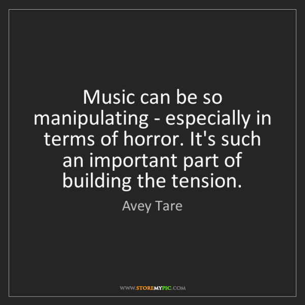 Avey Tare: Music can be so manipulating - especially in terms of...