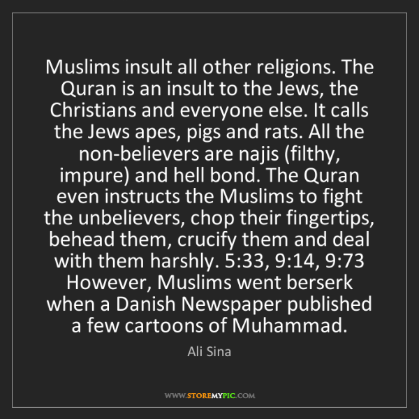 Ali Sina: Muslims insult all other religions. The Quran is an insult...