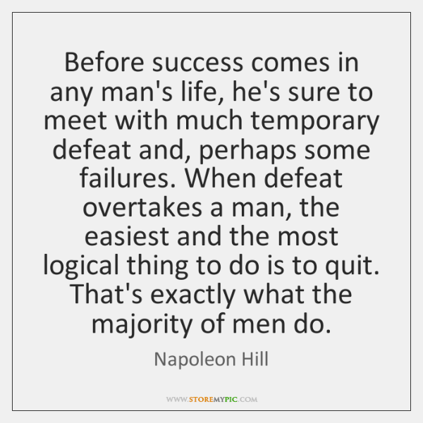 Before success comes in any man's life, he's sure to meet with ...
