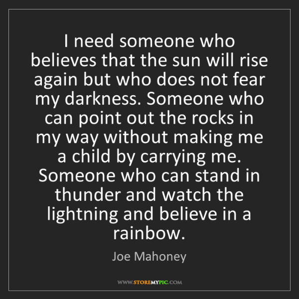 Joe Mahoney: I need someone who believes that the sun will rise again...