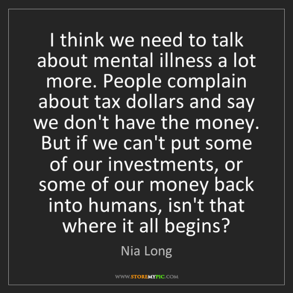 Nia Long: I think we need to talk about mental illness a lot more....