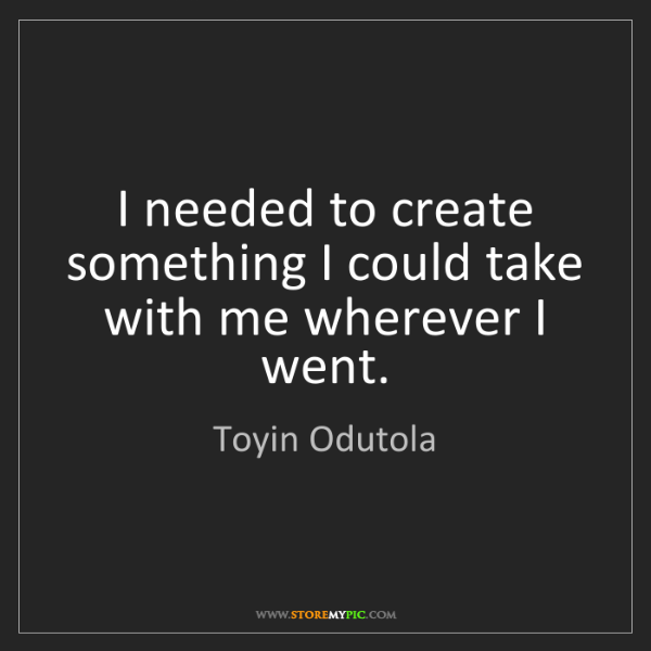 Toyin Odutola: I needed to create something I could take with me wherever...
