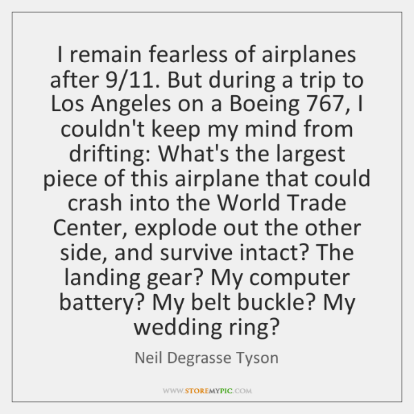 I remain fearless of airplanes after 9/11. But during a trip to Los ...