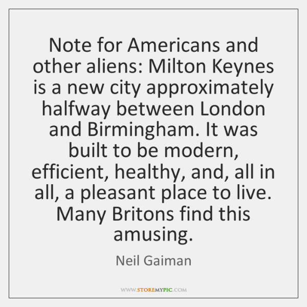 Note for Americans and other aliens: Milton Keynes is a new city ...