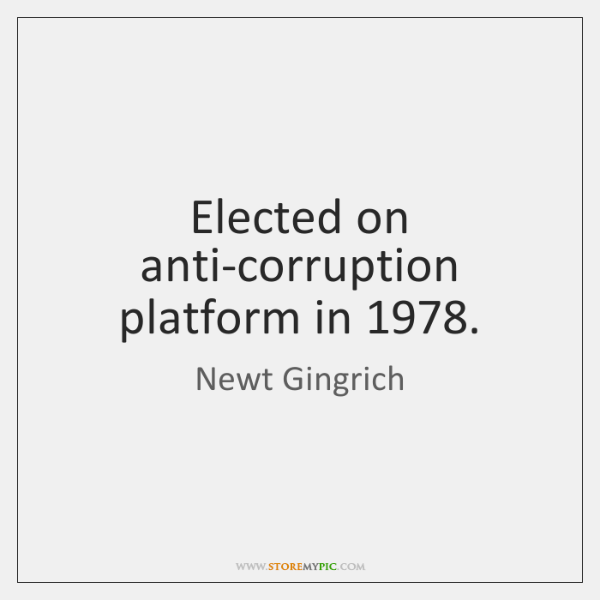 Elected on anti-corruption platform in 1978.